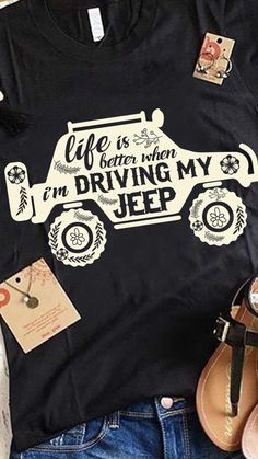 Life is Better When I'm Driving My Jeep