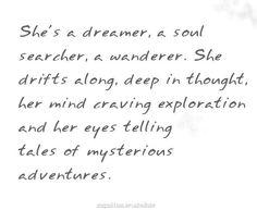 ...she's a dreamer, a soul searcher...