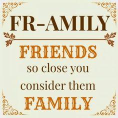 FR-AMILY = Friends So Close You Consider Them Family