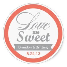 Love is Sweet - Coral and Grey Favour Stickers - stick onto sweets and treats such as jam jar favours.
