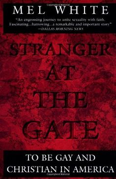 Stranger at the Gate: To Be Gay and Christian in America by Mel White, http://www.amazon.com/dp/0452273811/ref=cm_sw_r_pi_dp_H-Y.qb0ACDECJ