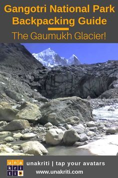 How to plan for Gaumukh Glacier Trek? Slow Travel, Travel Plan, Travel Advice, World Travel Guide, Travel Guides, Travel Couple, Family Travel, Travel Around The World, Around The Worlds
