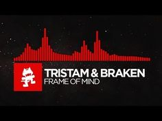 [DnB] - Tristam & Braken - Frame of Mind [Monstercat Release]. i never put this kind of stuff on here but this is amazing!