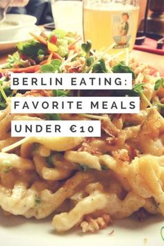 A round up of our favorite Berlin restaurants under €10, including lunch, brunch, pizza, German, Asian, Middle Eastern, and fusio