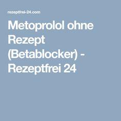 Metoprolol ohne Rezept (Betablocker) - Rezeptfrei 24