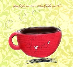 What My Coffee said to me today! by Jennifer Cook