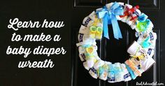 Prepare a cute personalized baby shower gift for friends and relatives, check out this super easy tutorial on How to Make a Baby Diaper Wreath.
