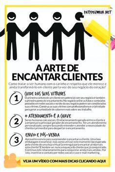 A arte de encantar clientes - Uma excelente forma para fidelizar clientes  ► Vídeo com 3 dicas úteis aqui: http://patypegorin.net/arte-de-encantar-clientes/