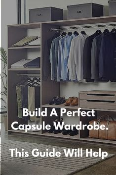 This Is The Only Guide You Need To Build A Perfect Capsule Wardrobe.