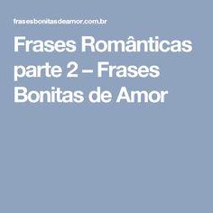 47 Melhores Imagens De Frases Bonitas De Amor Thinking About You