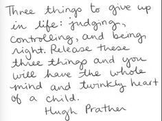 Three things to give up in life by Hugh Prather