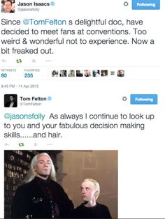 Tom Felton and Jason Isaacs twitter :)