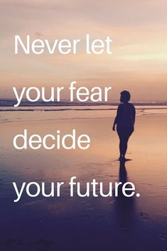 Inspirational Quote : Don't let your fear decide your future. Motivational quote. Personal development / Goals / Faith #personaldevelopment #inspirationalquote #faith #motivationalquote #goals #surfingquotes