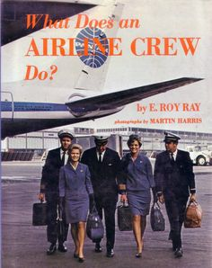 What Does an Airline Crew Do? Ray 1968 The glamorous world of travel can be yours! Travel and careers probably are 2 sections in a public library are areas that go out of date so quickly that the ink can Airline Travel, Airline Tickets, Travel News, Air Travel, Business Trip Packing, Business Travel, Airline Uniforms, Cabin Crew, Vintage Travel Posters