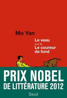 MO YAN - Le veau suivi de Le coureur de fond Roman, My Books, Things I Want, Literature, Reading, Movie Posters, Imagination, Images, Culture