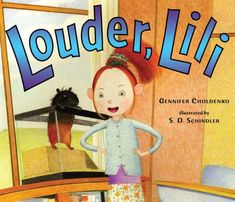 Louder, Lili - Great book for teaching quieter children the importance of using their voice. A very effective tool to help shy students speak up. It also has a classic bossy friend. Great for Perspective-Taking and noticing how what we say, and what we do can change how people feel