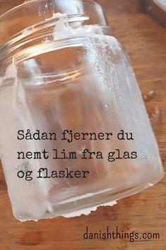 Sådan fjerner du nemt etiketter fra glas og flasker – find etiketfjerner, tips og inspiration på danishthings.com