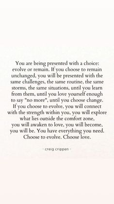 choose to evolve. - Quote Positivity - Positive quote - choose to evolve. The post choose to evolve. appeared first on Gag Dad. Now Quotes, Words Quotes, Great Quotes, Wise Words, Quotes To Live By, Wisdom Quotes, Happiness Quotes, Super Quotes, Hard Love Quotes