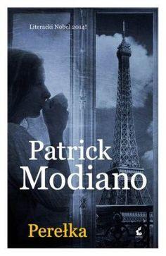 """Patrick Modiano, """"Perełka"""", przeł. Bożena Sęk, Sonia Draga, Katowice 2014. 171 stron"""