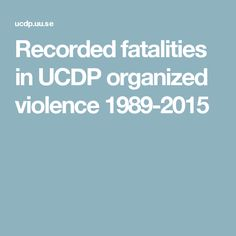 Recorded fatalities in UCDP organized violence 1989-2015