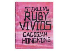 Sterling Ruby: Vivids Catalogue. $80 @ Gagosian SHOP