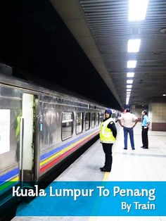 Kuala Lumpur To George Town, Penang By Train & Ferry - Renegade Travels