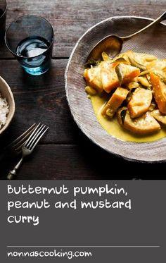 Butternut pumpkin, peanut and mustard curry Custard Ingredients, Custard Recipes, Pumpkin Dishes, Pumpkin Recipes, Butternut Squash Chilli, Pumpkin Curry, Peanut Butter Recipes, Fish Recipes, Peanuts