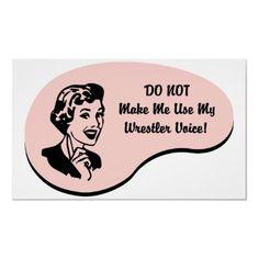 Hahahaha!!!! I do not LIKE to use my wrestler voice BUT I will ;)