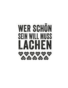 """Charm """"Wer schön sein will, muss lachen"""" Charm """"Who wants to be beautiful, must laugh"""" Health Words, Health Quotes, Words Quotes, Me Quotes, Sayings, Wallpaper Co, German Quotes, Love Live, Statements"""