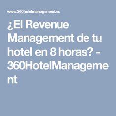 ¿El Revenue Management de tu hotel en 8 horas? - 360HotelManagement