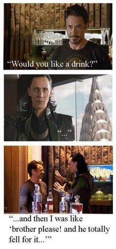 This is so what should have happened! ;) I feel like in other circumstances Tony and Loki would love each other.