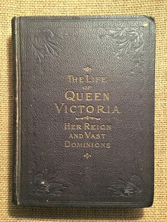 "Rare 1901 Vintage First Edition of ""The Life of Queen Victoria, Her Reign and Vast Dominions"" by Arthur Lawrence Merrill"