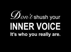 don't shush your inner voice... /// upcyclish: Inner voice