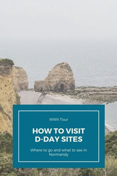 What to see and do when you visit Normandy's D-Day sites