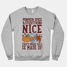 Pumpkin Spice and Everything... | T-Shirts, Tank Tops, Sweatshirts and Hoodies | HUMAN