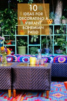 10 Ideas For Decorating A Vibrant Bohemian Patio
