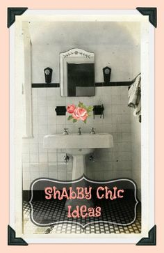 Ideas on how to decorate your bathroom in Shabby Chic and French Country style. Tips with photos and shabby items you can add to your decor.