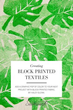 Creating Block Printed Textiles   Add a graphic pop of color to your next project with block printed fabric