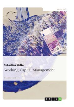 Working Capital Management GRIN: http://grin.to/QvRpm Amazon: http://grin.to/V2HEf