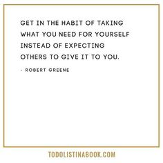 """""""Get in the habit of taking what you need for yourself instead of expecting others to give it to you. Art Of Seduction Quotes, Qoutes, Me Quotes, Great Quotes, Inspirational Quotes, 48 Laws Of Power, Discipline Quotes, Seductive Quotes, Take What You Need"""