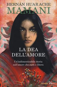 Libro La dea dell'amore di Hernan Huarache Mamani