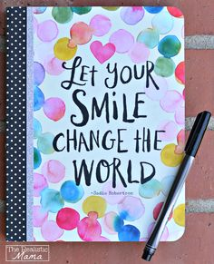 Let Your Smile Change the World - Super Cute Journal