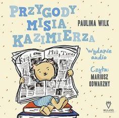 Przygody misia Kazimierza-Wilk Paulina