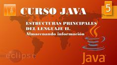 Curso Java. Estructuras principales II. Vídeo 5
