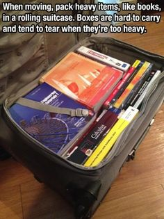 """good moving tip - pack books in roller suitcases. - This is a great tip but I'd be making so. many. trips. I'd rather just use the """"book boxes"""" sold at Uhaul... they're $0.99 a piece & are very sturdy, small enough that they don't get too heavy & can be put away easily to be reused for your next move."""