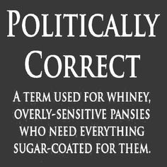 Abso-Fuckin-lutely.. Wait! Is not politically correct??..