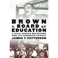 Many people were elated when Supreme Court Chief Justice Earl Warren delivered Brown v. Board of Education of Topeka in May 1954, the ruling that struck down state-sponsored racial segregation in America's public schools. In a concise, moving narrative, Bancroft Prize-winning historian James T. Patterson takes readers through the dramatic case and its fifty-year aftermath.
