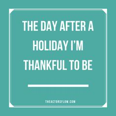 The day after a holiday I'm thankful to be__________ ⛄🎄  #ThankfulTuesday #actrosflowlife #livetruly #gratitude #grateful #instagood #smile #blessed #wisewords #selflove #wordsofwisdom #wellness #empower #lifequotes #enlightenment #appreciate #kindness #smile #reflect