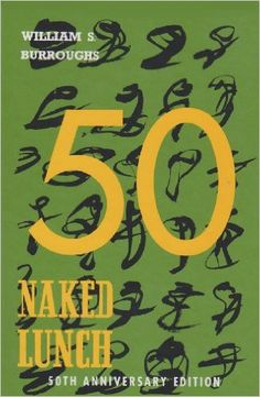 Naked Lunch, 50th Anniversary Edition: William S. Burroughs, James Grauerholz, Barry Miles, David Ulin: 9780802119261: Amazon.com: Books