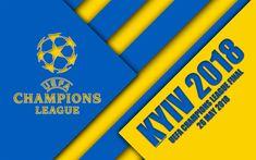 Download wallpapers 2018 UEFA Champions League Final, Kyiv, Ukraine, 4k, logo, material design, yellow-blue action, Kiev 2018, Champions League, NSC Olympic, final match, football